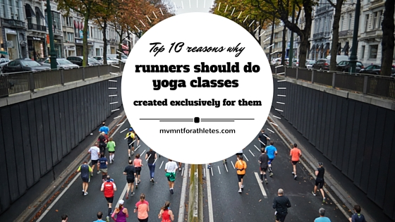 Top 10 reasons why runners should do yoga classes created exclusively for them (2)